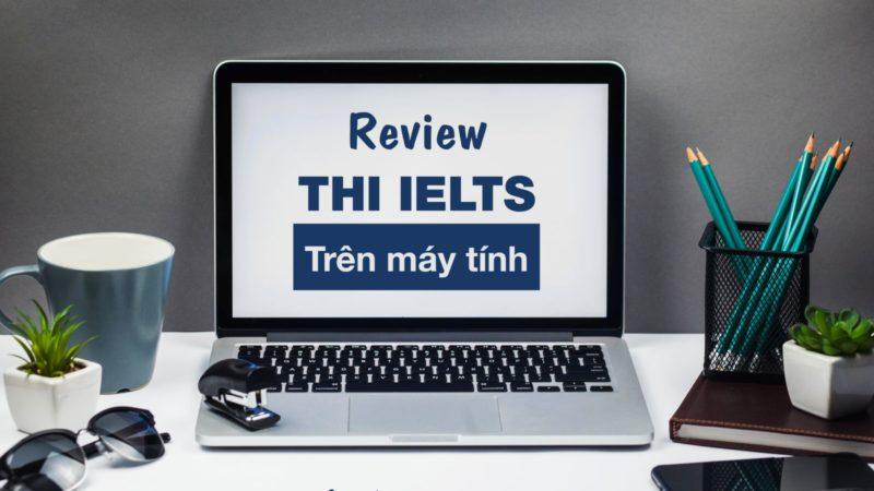 Review thi IELTS trên máy vi tính mới nhất