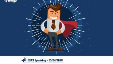 Sample IELTS Speakin Part 2 Real Test ngày 13/04/2018 tại IDP