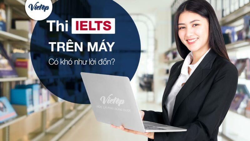 Review thi IELTS trên máy tính tại British Council
