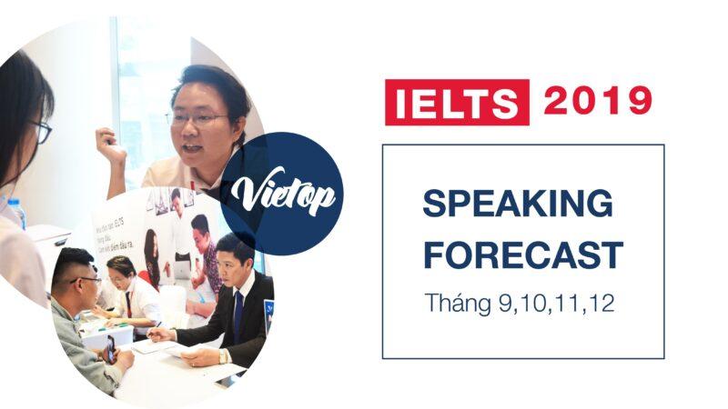 [HOT] BỘ FORECAST SPEAKING full 3 parts bao trúng 100% tháng 9,10,11,12/2019)