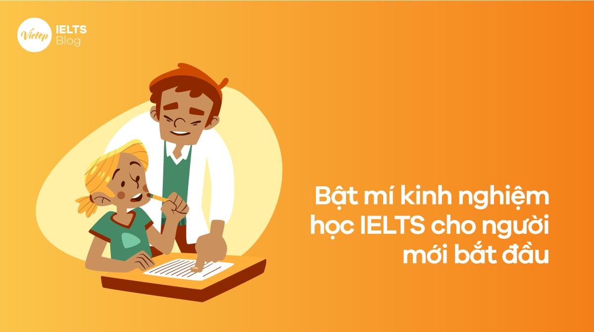 Bật mí kinh nghiệm học IELTS cho người mới bắt đầu