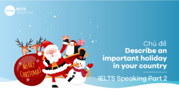 Chủ đề Describe an important holiday in your country – IELTS Speaking Part 2