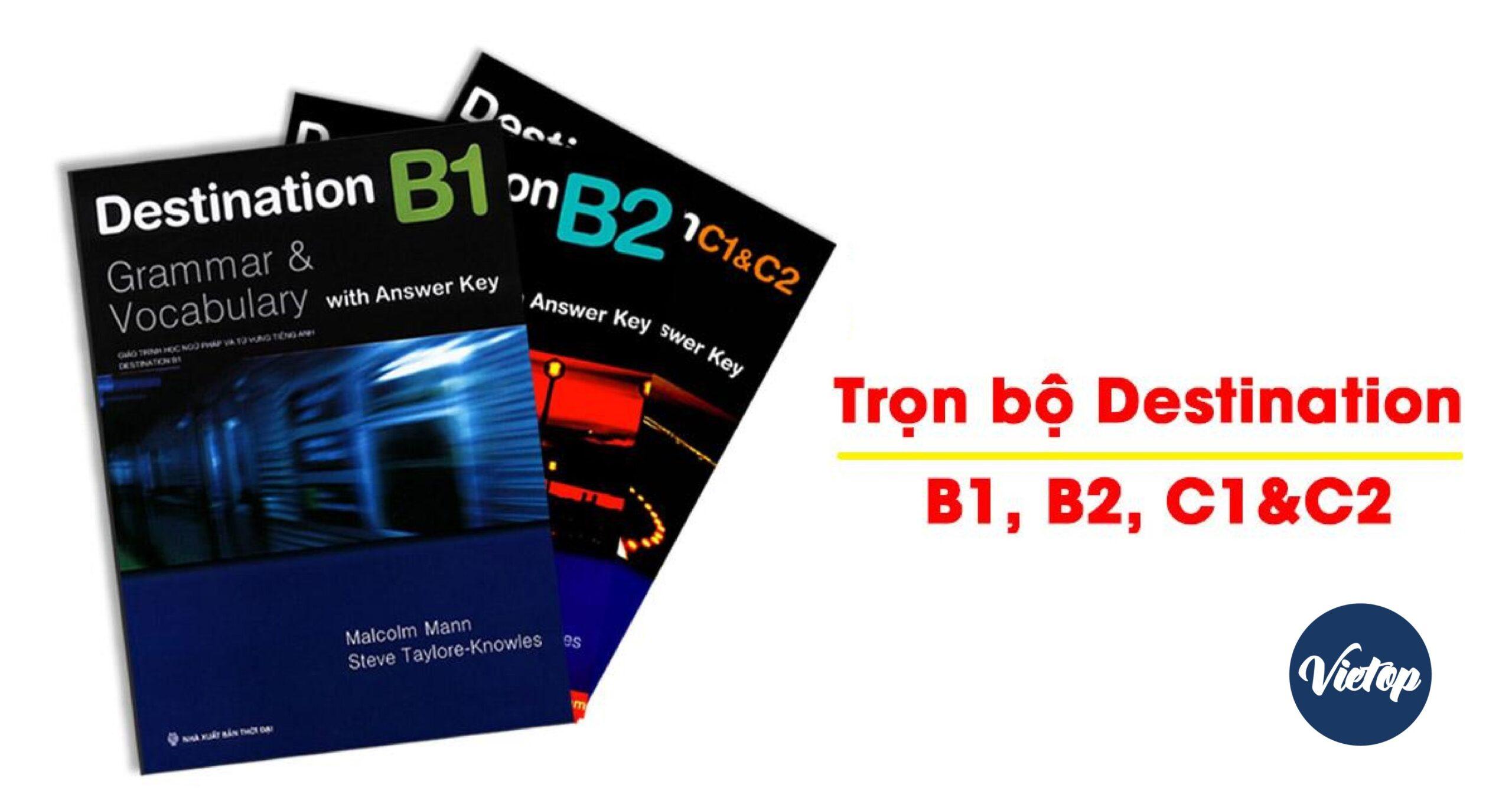 Bìa sách Destination B1, B2 và C1+C2 (Grammar and Vocabulary with answer)