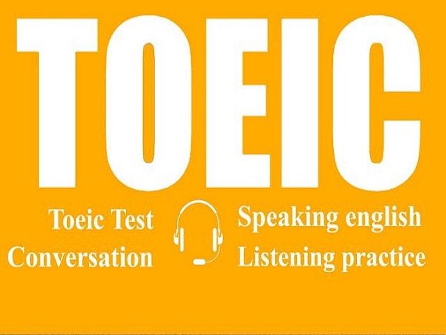 TOEIC là kỳ thi đánh giá năng lực chủ yếu về kĩ năng giao tiếp trong lĩnh vực kinh tế thương mại