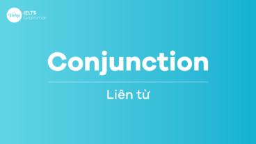 Conjunction – Liên từ trong IELTS