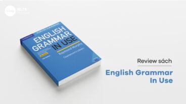 Review English grammar in Use for Intermediate - Sách ngữ pháp hay nên học