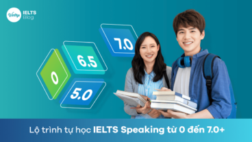 Hướng dẫn tự học IELTS Speaking cho người mới bắt đầu từ 0 đến 7.0+