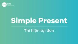 Thì hiện tại đơn (Simple Present) trong Tiếng Anh