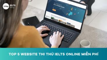 Top 5 Website thi thử IELTS online miễn phí