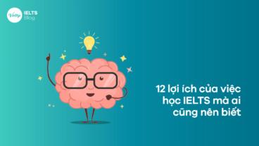 Bật mí 12 lợi ích của việc học IELTS mà ai cũng nên biết