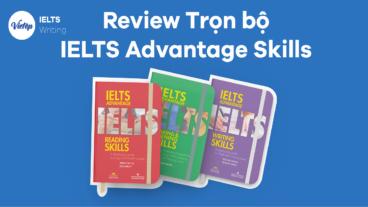 Review Trọn bộ IELTS Advantage Skills - Writing, Reading, Speaking and Listening