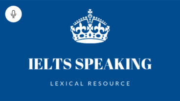Tiêu chí chấm điểm – Lexical resource (Vocab) trong IELTS Speaking