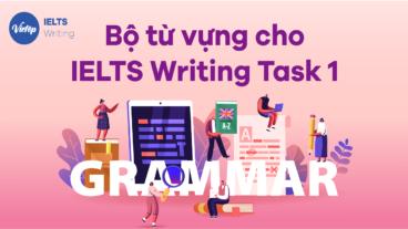 Bộ từ vựng cho IELTS Writing Task 1
