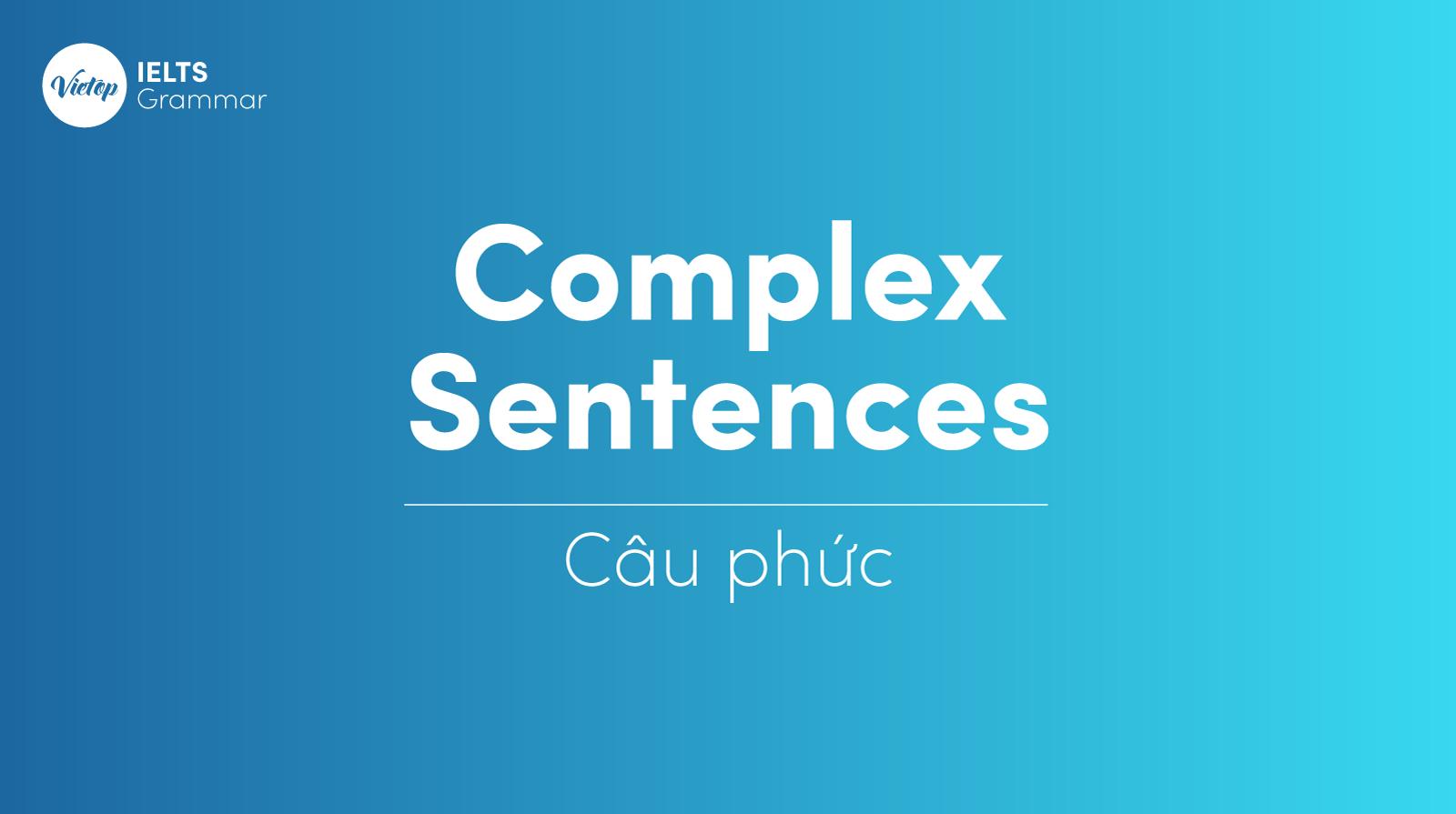Complex Sentences là gì?