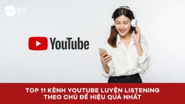 Top 11 kênh Youtube luyện nghe Tiếng Anh IELTS theo chủ đề hiệu quả nhất