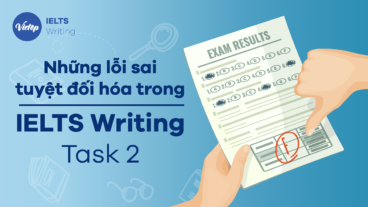 Bạn có biết những lỗi sai tuyệt đối hóa trong IELTS Writing Task 2?