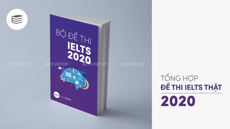 Tổng hợp đề thi và bài mẫu IELTS Writing 2020 – Cập nhật liên tục