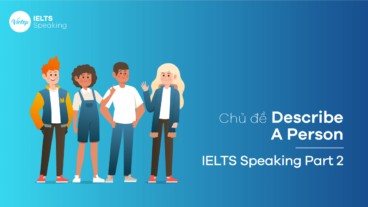 Topic Describe A Person – IELTS Speaking Part 2