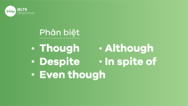 Phân biệt Although, Despite, In spite of, Though, Even though