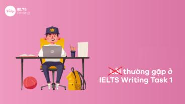 Bí quyết tránh lỗi thường gặp ở IELTS Writing Task 1