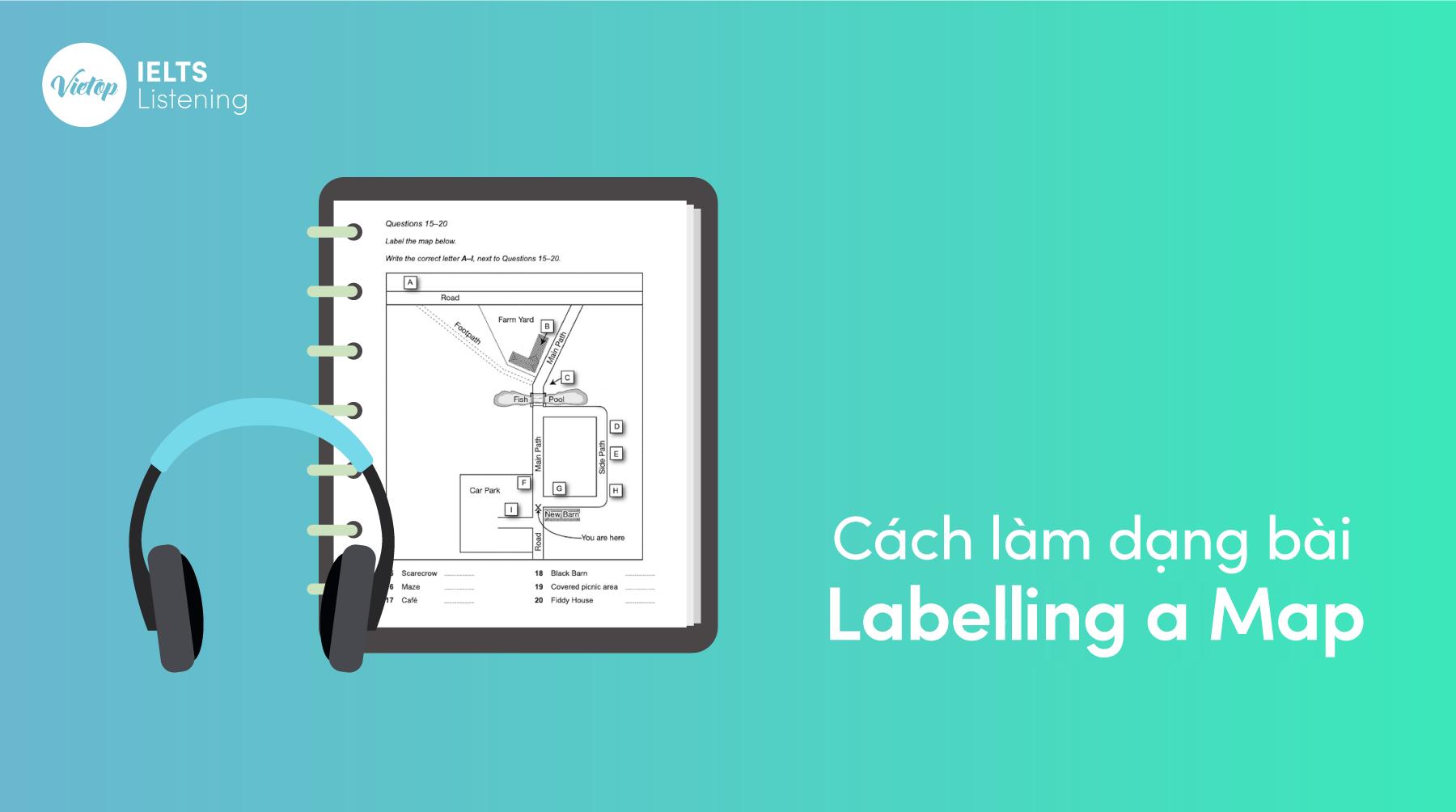 Cách làm dạng bài Labelling a Map trong IELTS Listening giúp bạn đạt điểm cao