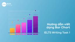 """Cách làm dạng bài Bar Chart trong IELTS Writing Task 1 """"chuẩn"""" bạn cần biết"""