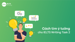 Cách tìm ý tưởng cho Writing Task 2