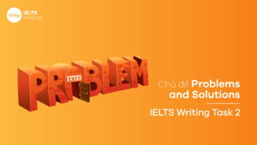 Cách viết dạng Problems and Solution trong IELTS Writing Task 2