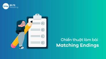 Chiến thuật làm bài Matching Endings – IELTS Reading giúp bạn đạt điểm cao