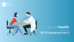 Chủ đề Health – IELTS Speaking Part 2