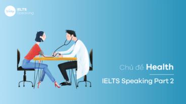 Chủ đề Health – IELTS Speaking Part 2