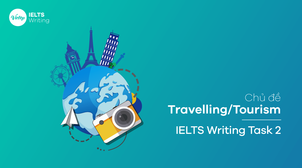 Chủ đề Travel/Tourism - IELTS Writing Task 2
