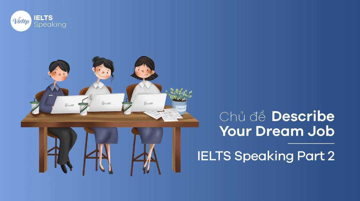 Describe Your Dream Job – Speaking Part 2