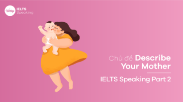 Topic Describe Your Mother – IELTS Speaking Part 2