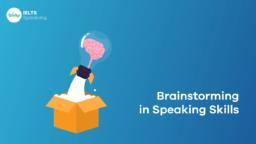 Động não trong phần thi IELTS Speaking