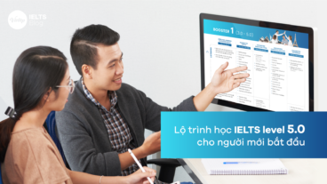 Lộ trình học IELTS 5.0 chi tiết cho người mới bắt đầu