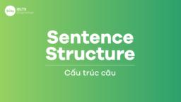 Sentence structure – Cấu trúc câu trong Tiếng Anh