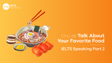Topic Talk About Your Favorite Food – IELTS Speaking Part 2