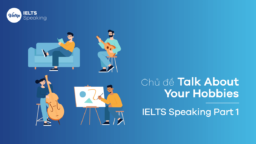 Chủ đề Talk about your hobby – IELTS Speaking Part 1