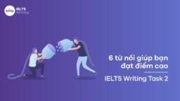 6 từ nối nên dùng trong IELTS Writing Task 2