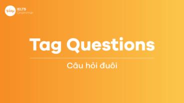 Câu hỏi đuôi (Tag Questions) trong Tiếng Anh