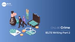 Chủ đề Crime - IELTS Writing Task 2
