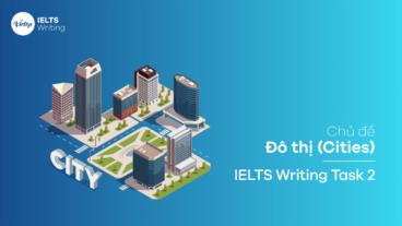 Chủ đề Đô thị (Cities) - IELTS Writing Task 2
