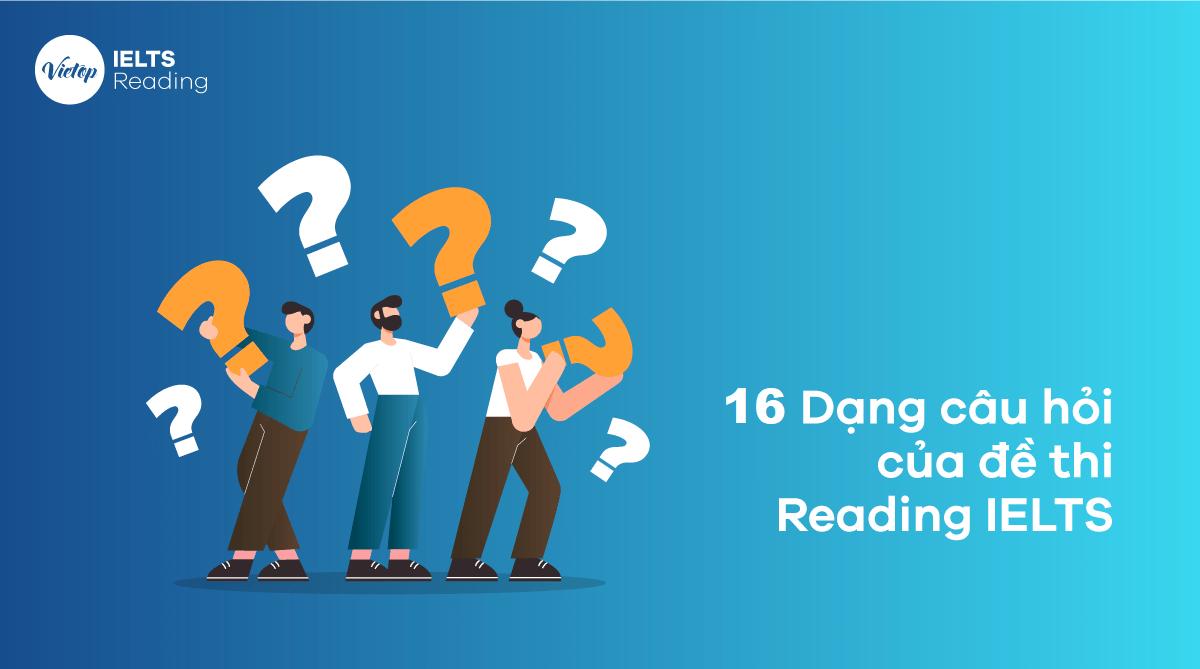 16 Dạng câu hỏi của đề thi IELTS Reading
