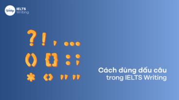 Cách dùng dấu câu đúng trong IELTS Writing