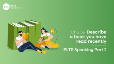 Bài mẫu Describe a book you have read recently – IELTS Speaking Part 2
