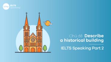 Bài mẫu Describe a historical building - IELTS Speaking Part 2