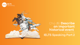 Describe an important historical event – IELTS Speaking Part 2