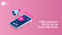 Phần mềm học IELTS trên điện thoại miễn phí