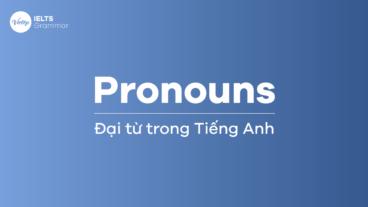 Pronouns – Đại từ trong Tiếng Anh